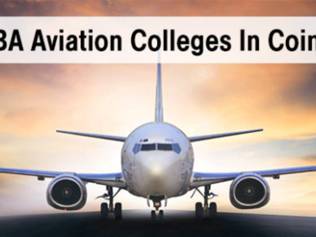 Best Bba Aviation Colleges In Coimbatore Eligibility List Of Top Colleges Fees Rankings