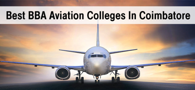 Best BBA Aviation Colleges In Coimbatore - Eligibility, List