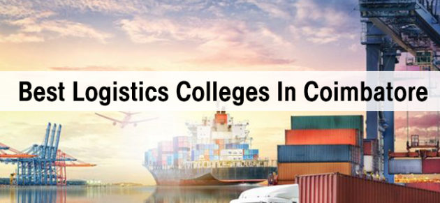 Best Logistics Colleges in Coimbatore - B Com, BBA, BSc & MBA In