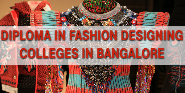 Best Diploma Fashion Design Colleges In Bangalore 2019 Course Details Eligibility
