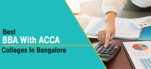 Best BBA with ACCA Colleges in Bangalore - Course Details
